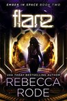 Flare (Ember in Space, #2)