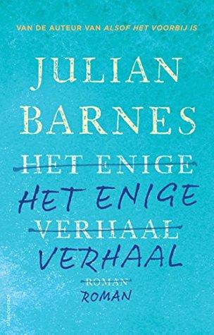 Het enige verhaal by Julian Barnes