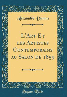 L'Art Et Les Artistes Contemporains Au Salon de 1859