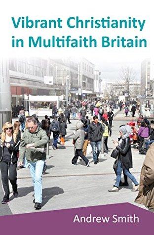 Vibrant Christianity in Multifaith Britain