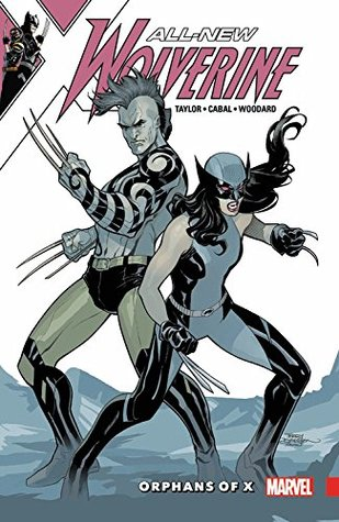 All-New Wolverine, Volume 5: Orphans of X (All-New Wolverine (Collected Editions) #5)