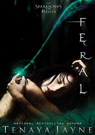 Feral: A Fantasy Romance Novel (The Shadows of Regia Book 2)
