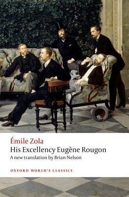 His Excellency Eugène Rougon (Les Rougon-Macquart, #6)