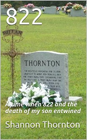 822: A time when 822 and the death of my son entwined
