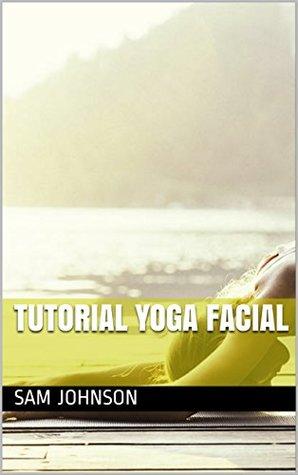 Tutorial Yoga Facial