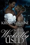 Wickedly Used: A Dark Regency Romance