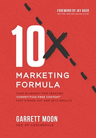 10x marketing formula your blueprint for creating competition free 10x marketing formula your blueprint for creating competition free content that stands malvernweather Images