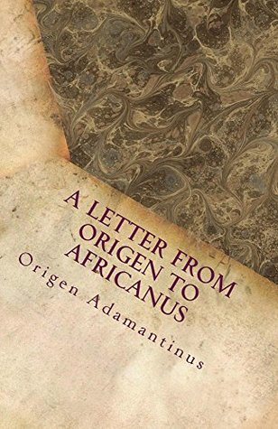 A Letter from Origen to Africanus (Lighthouse Early Church Fathers Book 30)