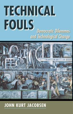 technical-fouls-democracy-and-technological-change