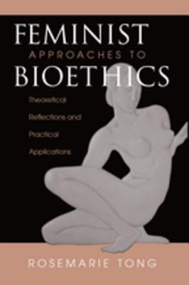 feminist-approaches-to-bioethics-theoretical-reflections-and-practical-applications
