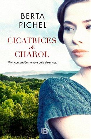 portada de la novela histórica Cicatrices de Charol, de Berta Pichel