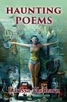Haunting Poems by Larissa Matharu
