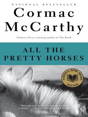 All the Pretty Horses by Cormac McCarthy
