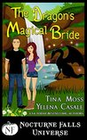 The Dragon's Magical Bride (A Nocturne Falls Universe story)