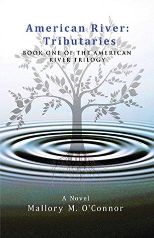 American River by Mallory M. O'Connor