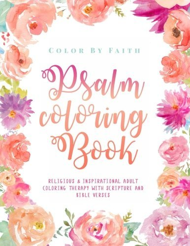 Psalm Coloring Book: Relaxing & Inspirational Christian Adult Coloring Therapy Featuring Psalms, Bible Verses and Scripture Quotes for Prayer & Stress ... Coloring Books for Adults) (Volume 3)