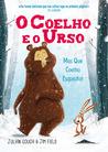 O Coelho e o Urso 1: Mas Que Coelho Esquisito