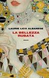 La bellezza rubata by Laurie Lico Albanese