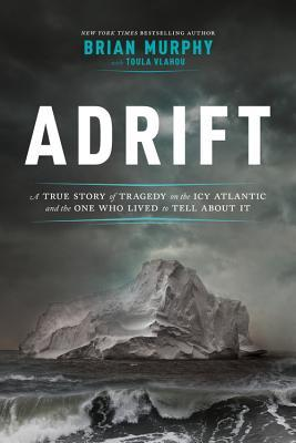 Interview With Michael Brian Murphy >> Adrift A True Story Of Tragedy On The Icy Atlantic And The One Who