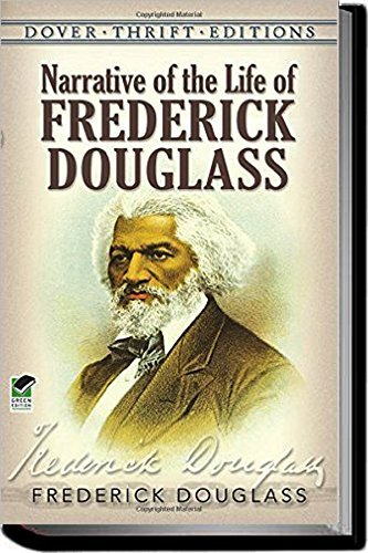 Narrative of the Life of Frederick Douglass (Annotated) (Autobiographies Book 1)