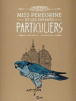 MISS PEREGRINE ET LES ENFANTS PARTICULIERS T.01