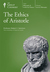 The Ethics of Aristotle by Joseph W. Kosterski