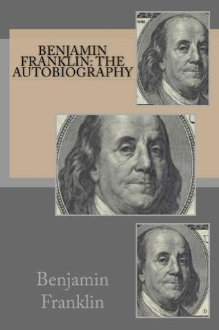 Benjamin Franklin: The Autobiography (annotated with study guide)