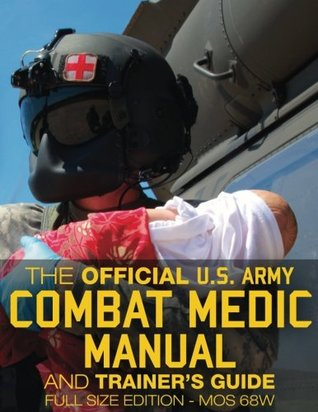 """The Official US Army Combat Medic Manual & Trainer's Guide - Full Size Edition: Complete & Unabridged - 500+ pages - Giant 8.5"""" x 11"""" Size - MOS 68W ... STP 8-68W13-SM-TG"""