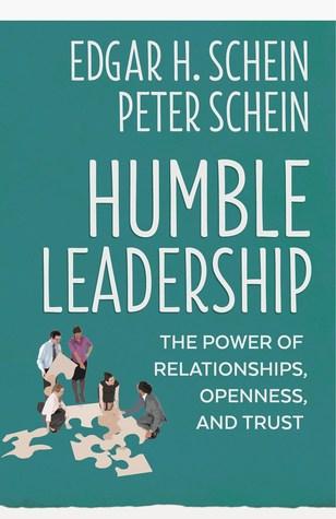 Humble Leadership by Edgar H. Schein
