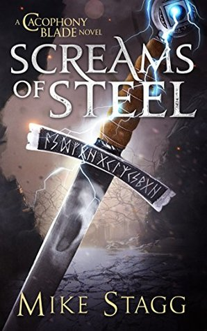 Screams of Steel (The Cacophony Blade Book 1)