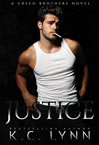 Justice (Creed Brothers Book 1) by K.C. Lynn
