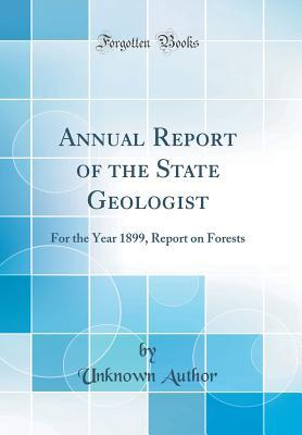 Annual Report of the State Geologist: For the Year 1899, Report on Forests