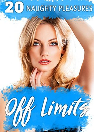 Download PDF Free So Off Limits...20 Stories of Naughty Pleasures