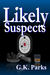 Likely Suspects by G.K. Parks