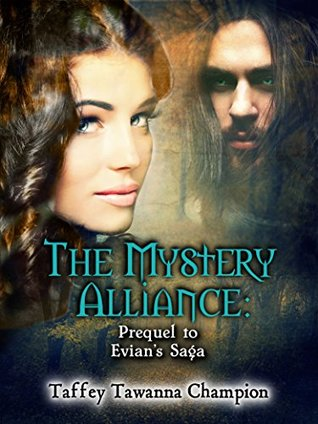 The Mystery Alliance: Prequel to Evian's Saga