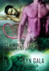 Claimings, Tails, and Other Alien Artifacts by Lyn Gala