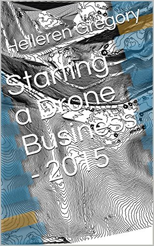 Starting a Drone Business - 2015