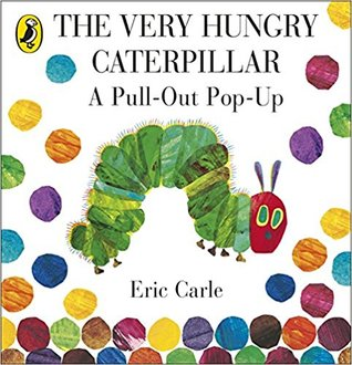 The Very Hungry Caterpillar: A Pull-Out Pop Up
