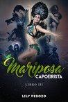 MARIPOSA CAPOEIRISTA by Lily Perozo