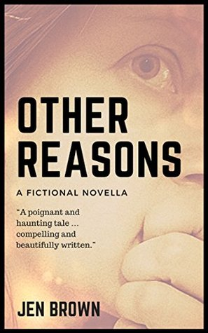 """Other Reasons: Fictional novella - domestic noir with fantasy - Debut British author. """"...compelling..."""""""