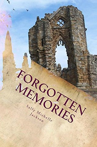 Forgotten Memories: A Collection Of Thoughts And Flights Of Fancy