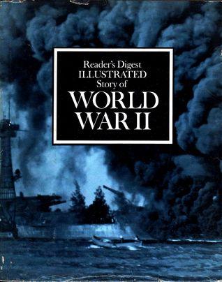 Reader's Digest Illustrated Story of World War II