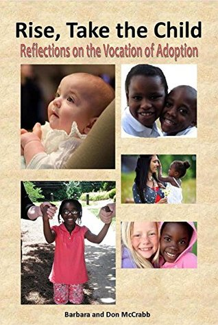 Rise, Take the Child: Reflections on the Vocation of Adoption