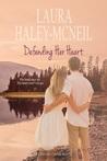 Defending Her Heart (Crystal Creek #6)