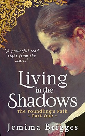 Living in the Shadows: The Foundling's Path - Part 1 (Linmore Series Book 4)