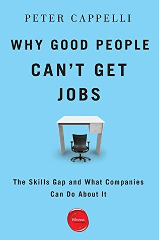 Superb Why Good People Canu0027t Get Jobs: The Skills Gap And What Companies Can Do  About It By Peter Cappelli