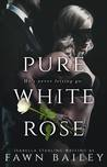 Pure White Rose (Rose and Thorn, #2)
