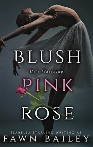 Blush Pink Rose (Rose and Thorn, #0.5) by Fawn Bailey