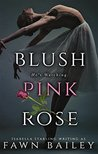 Blush Pink Rose (Rose and Thorn, #0.5)