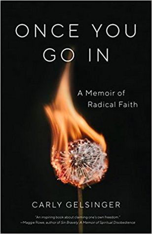 Once You Go In: A Memoir of Radical Faith
